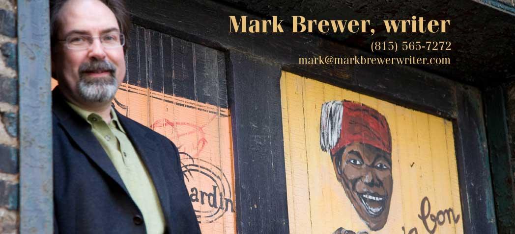 Mark Brewer, writer; (815) 565-7272